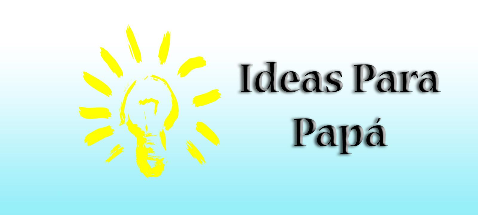 IDEAS-PARA-EL DÍA DEL PADRE