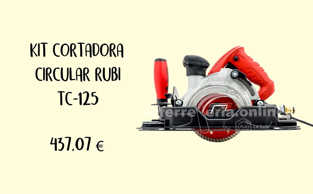 KIT-CORTADORA CIRCULAR RUBI TC-125